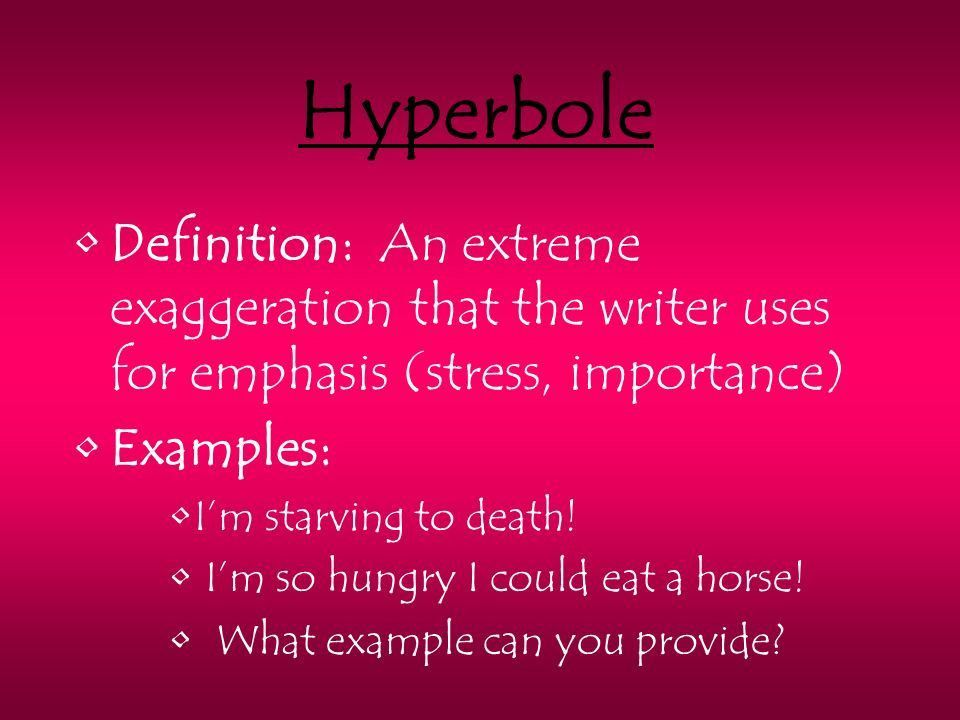 Figurative Language Definition: Writing that uses hyperbole ...