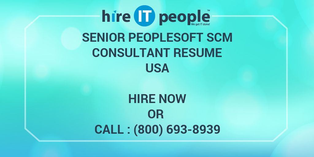 Senior PeopleSoft SCM Consultant Resume - Hire IT People - We get ...