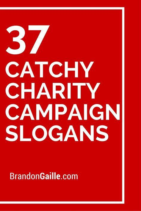 37 Catchy Charity Campaign Slogans | Campaign slogans