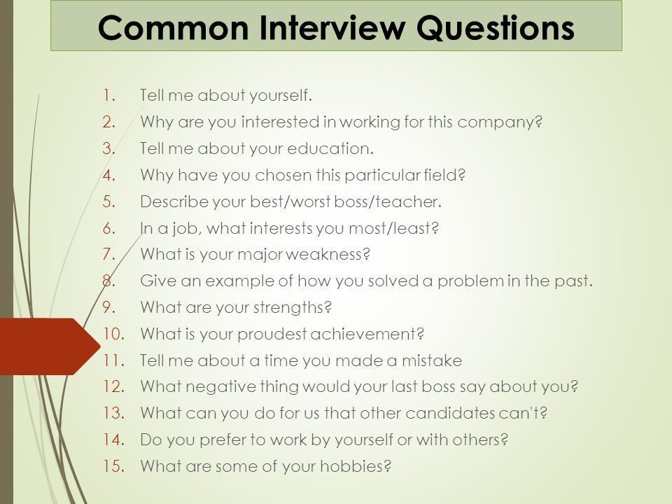 Common Interview Questions 1.Tell me about yourself. 2.Why are you ...