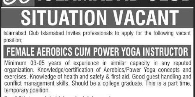 Female Aerobics cum Power Yoga Instructor Job, Islamabad Club Job