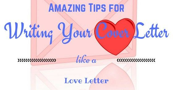 17 Amazing Tips for Writing Your Cover Letter like a Love Letter ...