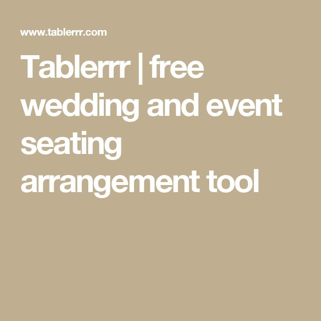 Tablerrr | free wedding and event seating arrangement tool ...