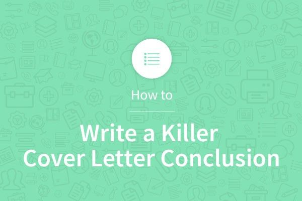 How to Write a Killer Cover Letter Conclusion MyPerfectResume in ...