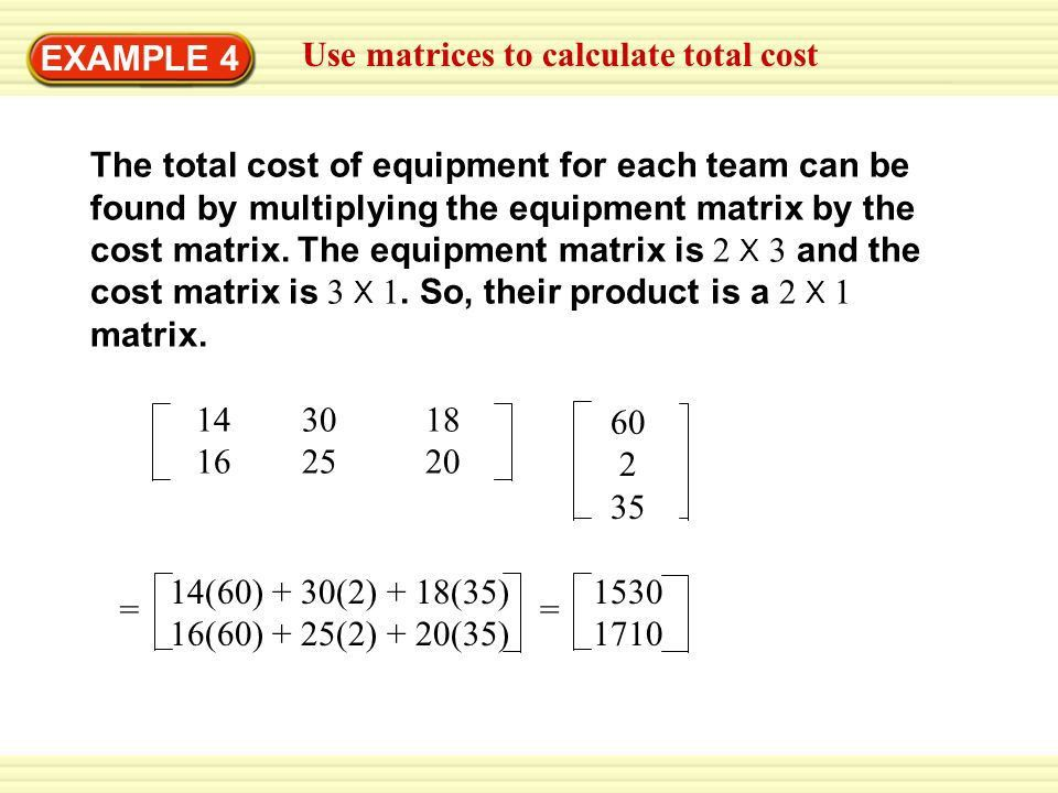 EXAMPLE 4 Use matrices to calculate total cost Each stick costs ...