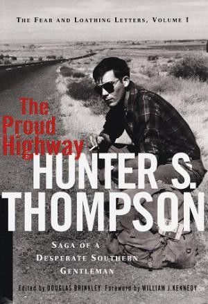 The Proud Highway by Hunter S Thompson, First Edition - AbeBooks