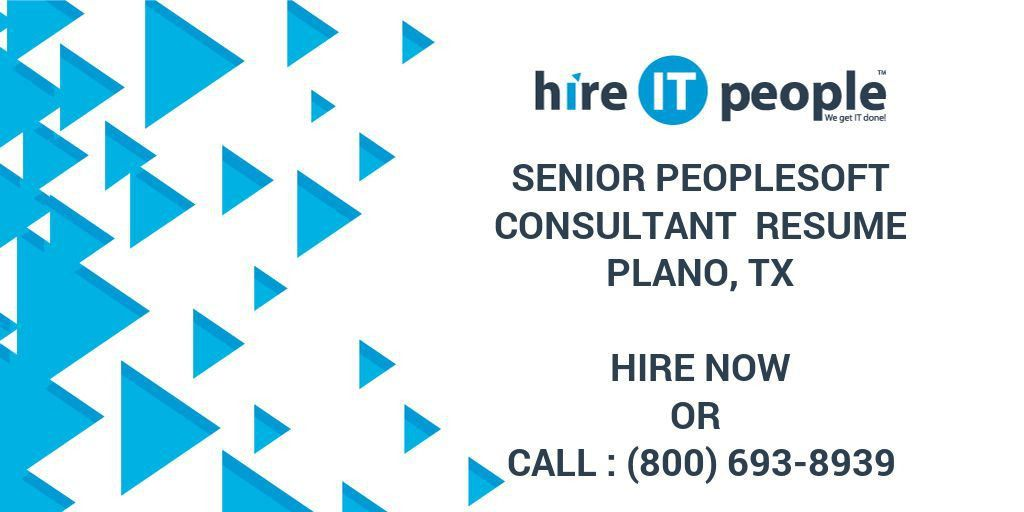 Senior PeopleSoft Consultant Resume Plano, TX - Hire IT People ...