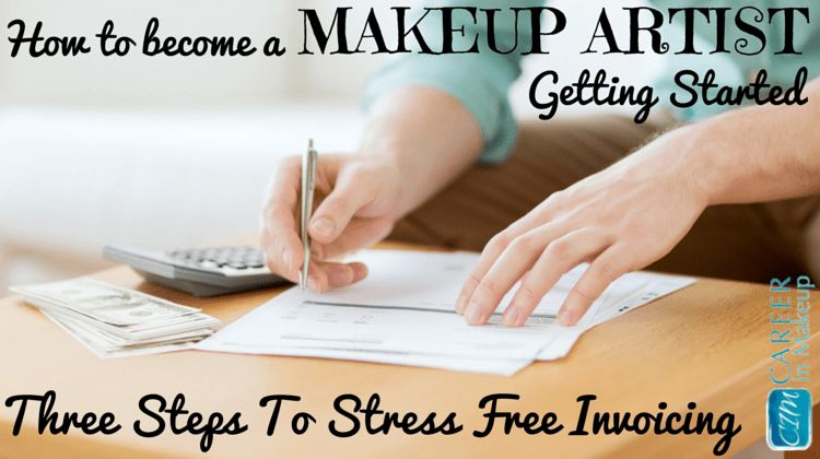 3 Steps to Stree Free Invoicing For Makeup Artists | careerinmakeup