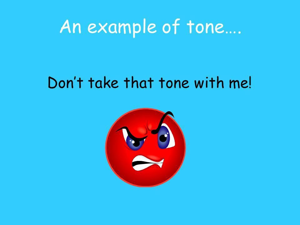 Marzano Vocabulary. An example of tone…. Don't take that tone with ...