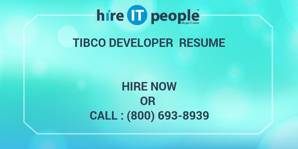 TIBCO Developer Resume - Hire IT People - We get IT done