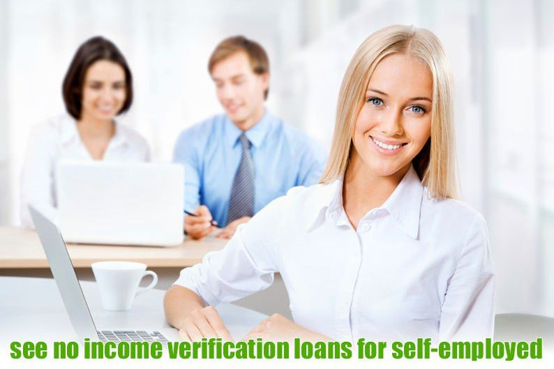 No Income Verification Loans for Self Employed Homeowners