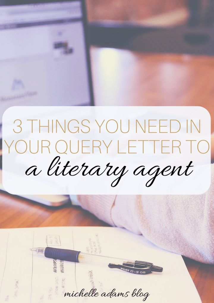 3 Things You Need in Your Query Letter to a Literary Agent ...