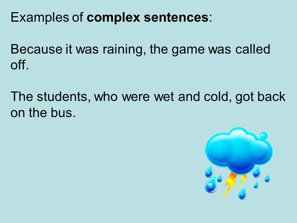 Simple, Compound, and Complex Sentence. A simple sentence has only ...