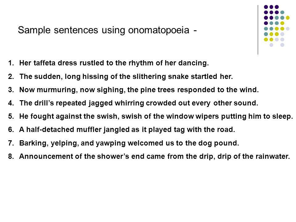Onomatopoeia A word which represents or imitates natural sounds ...