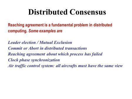 Agreement in Distributed Systems n definition of agreement ...
