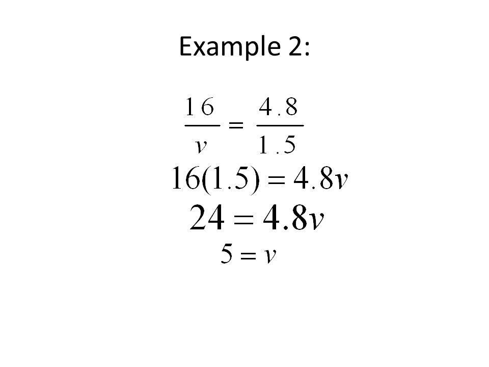 5.7 Solving Proportions. Property of Proportions The cross ...