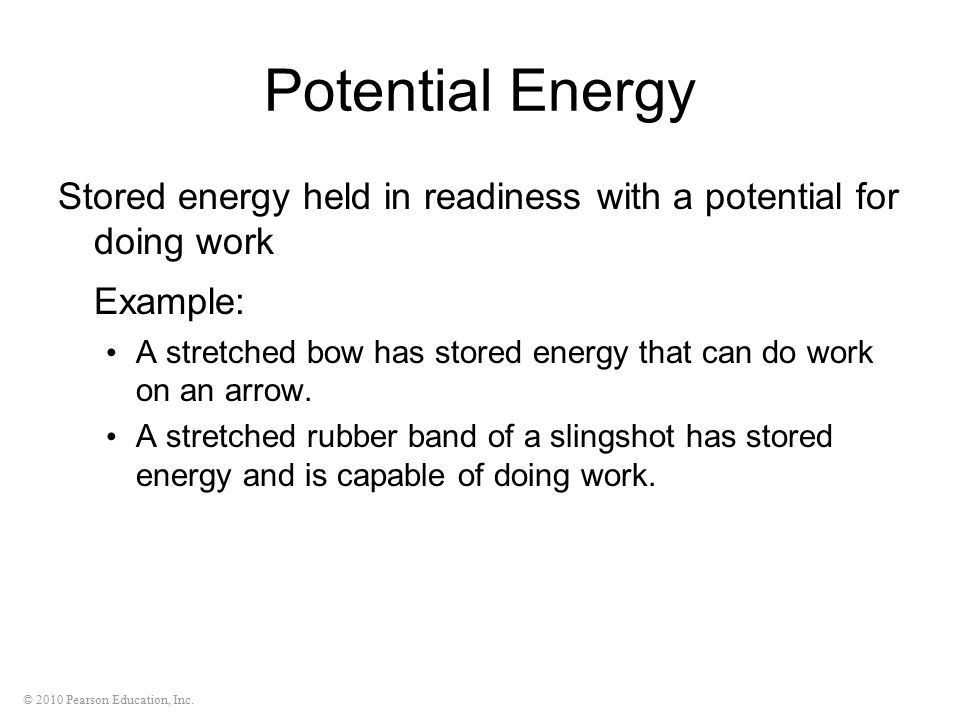 2010 Pearson Education, Inc.. Energy Property of a system that ...