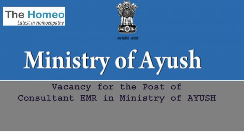 Vacancy for the Post of Consultant EMR in Ministry of AYUSH – TheHomeo