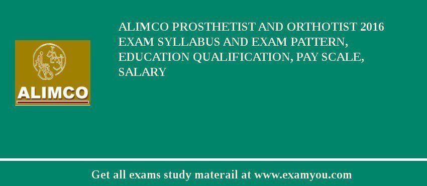 ALIMCO Prosthetist and Orthotist 2017 Exam Syllabus And Exam ...