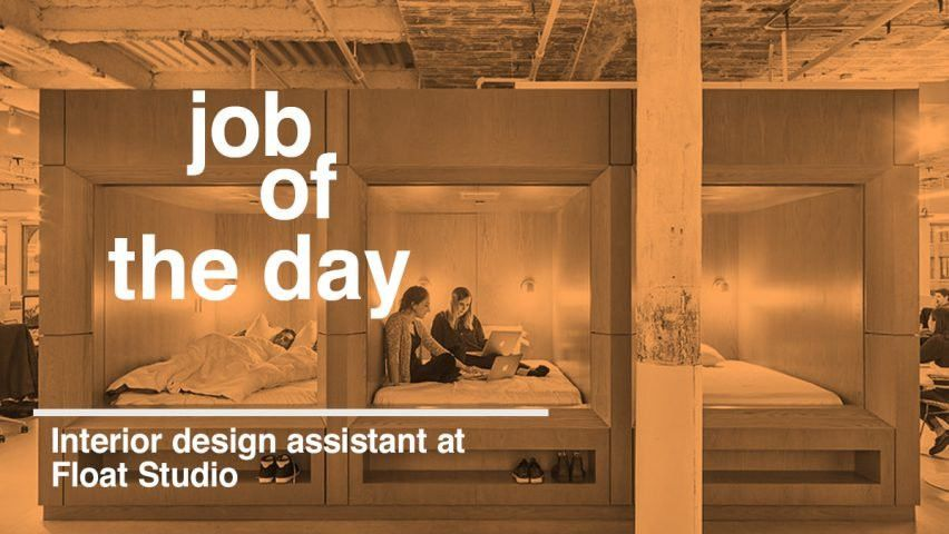 Job of the day: interior design assistant at Float Studio in New York
