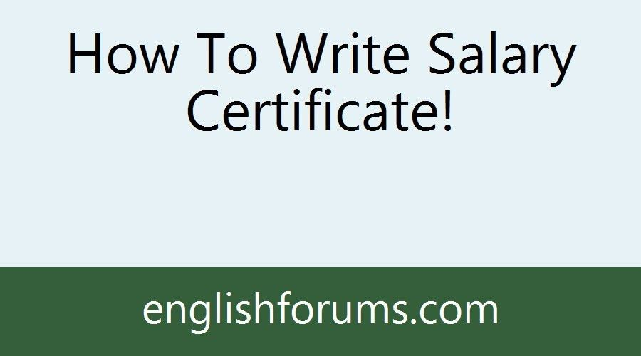 How To Write Salary Certificate!