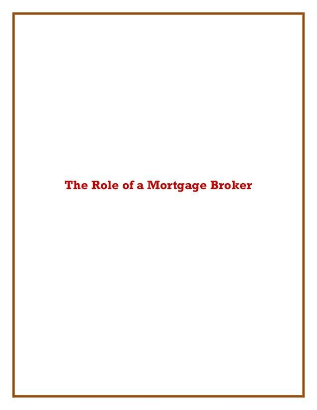 the-role-of-a-mortgage-broker-1-638.jpg?cb=1372385119