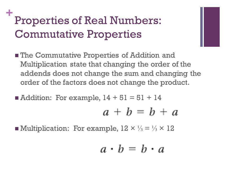 Properties of Real Numbers. + Properties Relationships that are ...