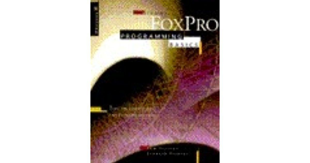 Visual FoxPro Programming Basics by Whil Hentzen