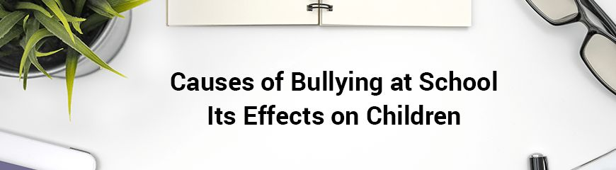 Bullying at school: causes and effects | Essay Example ScoobyDoMyEssay