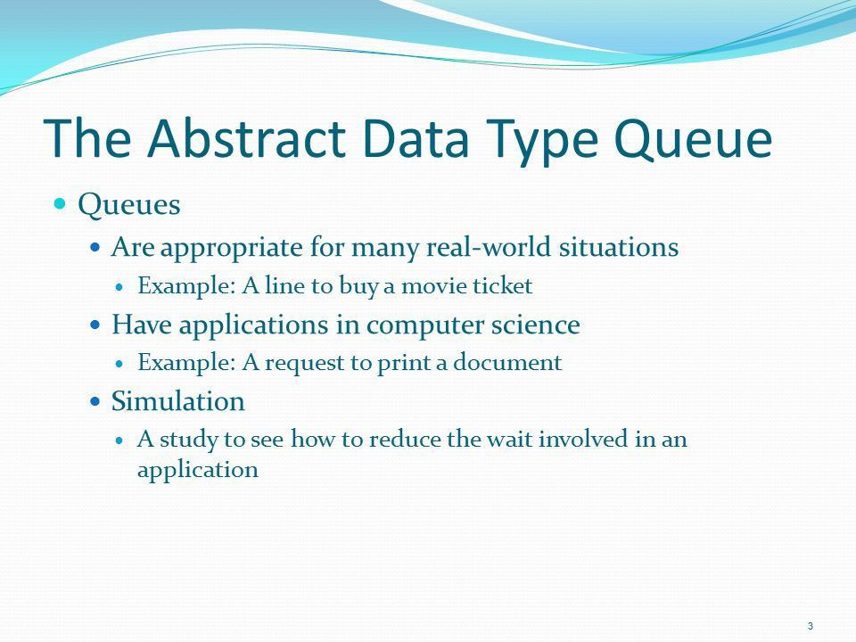 The Abstract Data Type Queue A queue New items enter at the back ...