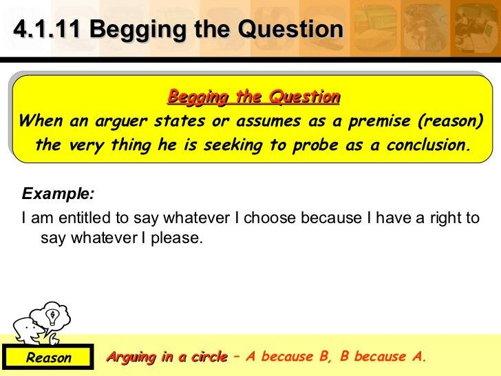 4.1.11 Begging the Question <ul><li>Example: