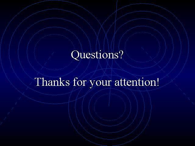 Questions? Thanks for your attention!