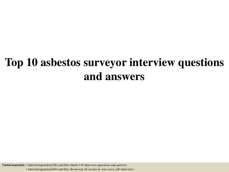 top10asbestossurveyorinterviewquestionsandanswers-150602074843-lva1-app6892-thumbnail-4.jpg?cb=1433231378