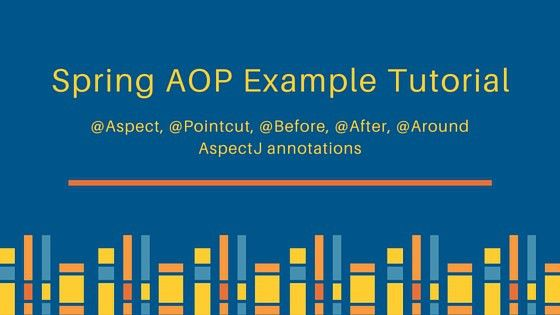 Spring AOP Example Tutorial - Aspect, Advice, Pointcut, JoinPoint ...