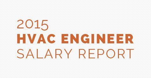 HVAC Engineer Salary Report (2015)