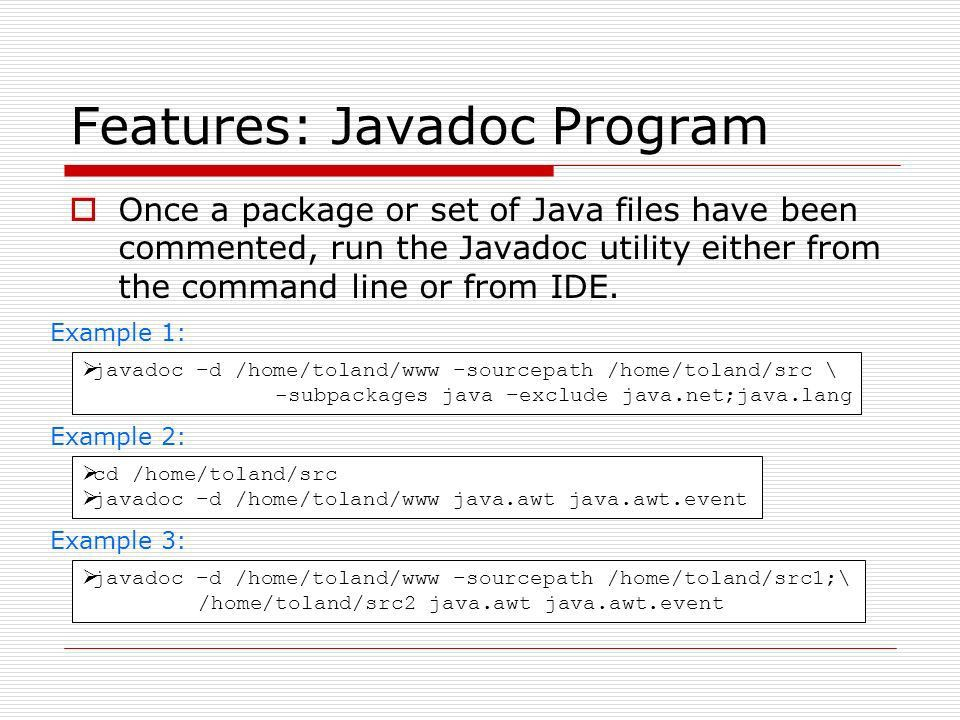 The Basics of Javadoc Presented By: Wes Toland. Outline ...