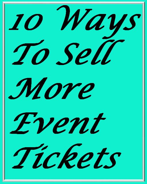 10 Ways To Sell More Event Tickets | Event ticket, Fundraising and ...