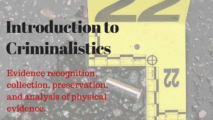 Introduction to Criminalistics: The Basics of Forensic Investigations