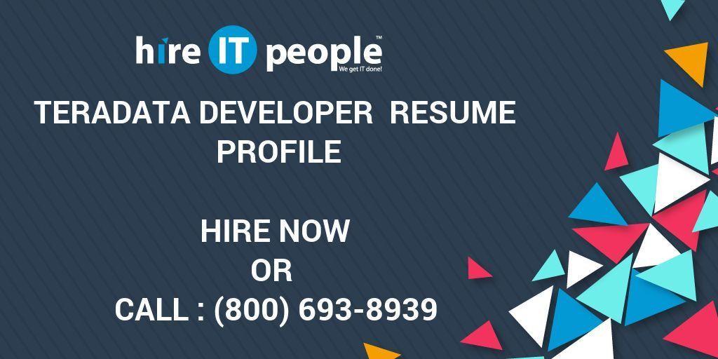 Teradata Developer Resume Profile - Hire IT People - We get IT done