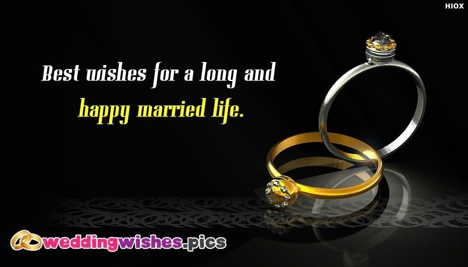 Best Wishes For A Long and Happy Married Life @ WeddingWishes.Pics