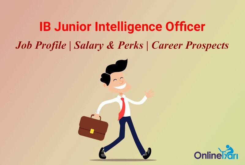 Junior Intelligence Officer Job Profile, Salary, Career