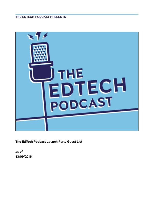 The EdTech Podcast Launch Party Guest List 13:09:16