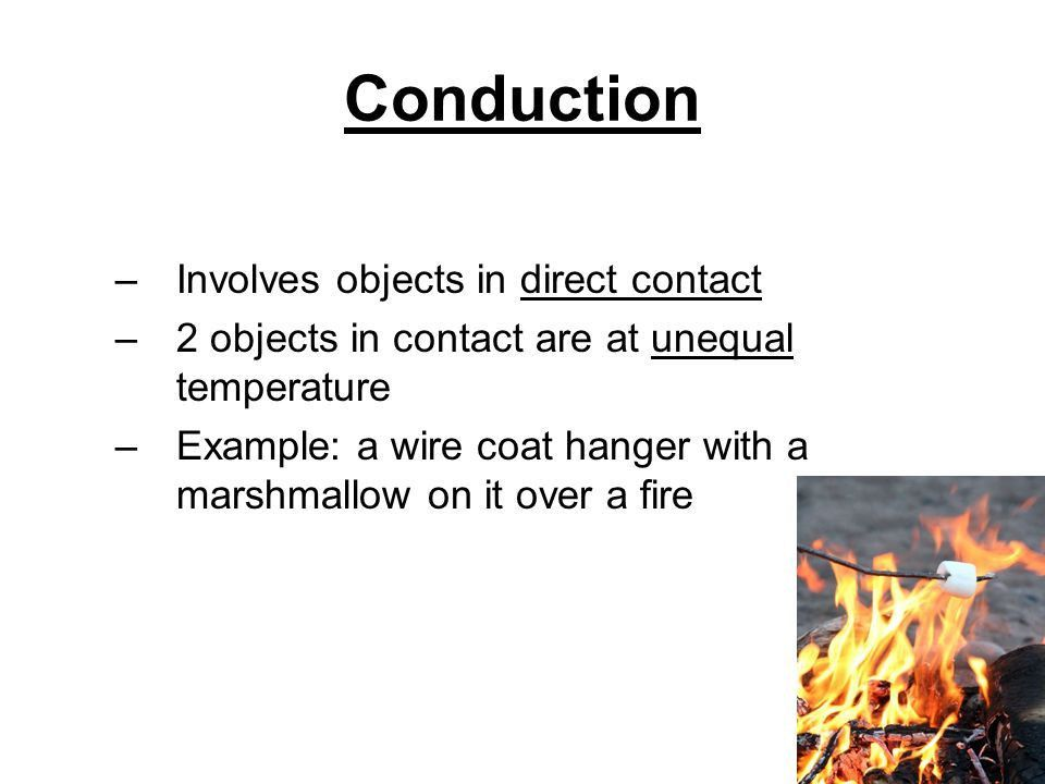 Conduction, Convection, Radiation, oh my!!. Conduction –Involves ...