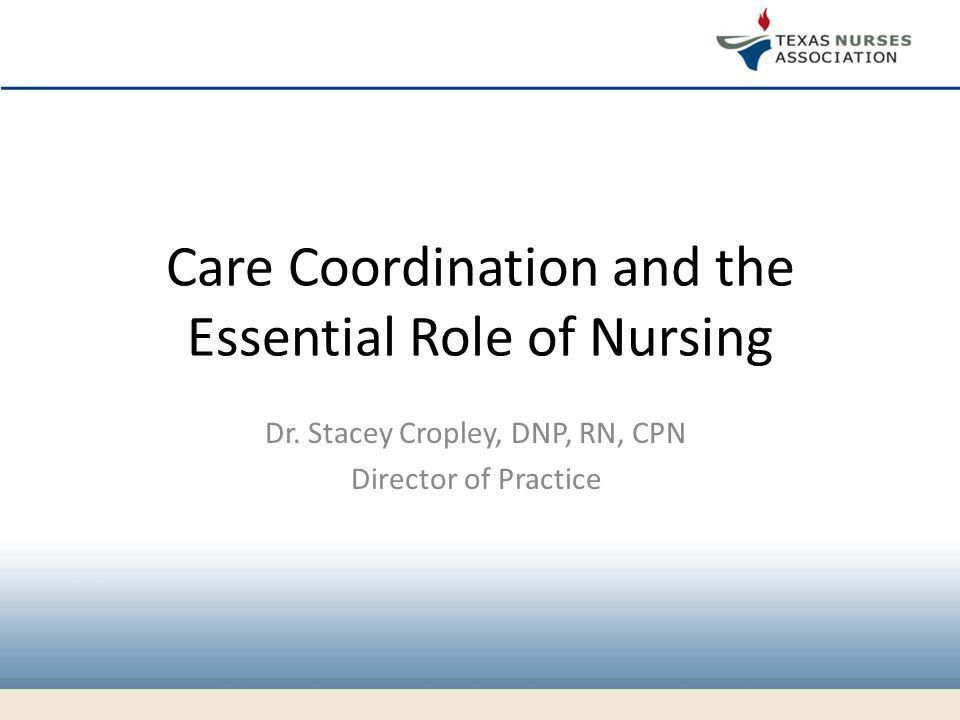 Care Coordination and the Essential Role of Nursing - ppt video ...