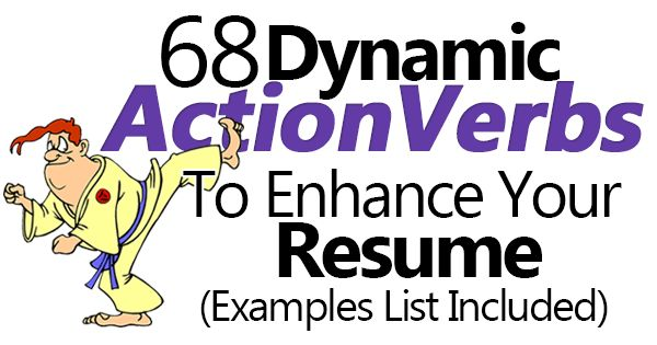 68 Dynamic Action Verbs To Enhance Your Resume (Examples list ...