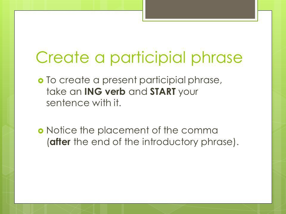 Participial Phrases English 10. Definition  The participial ...
