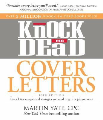 Knock 'em Dead Cover Letters: Cover Letter Samples and Strategies ...