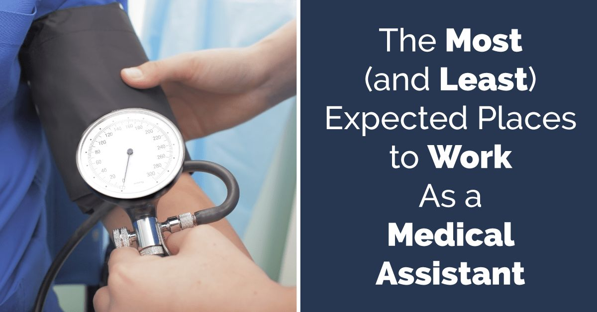 Most Common Places to Work As a Medical Assistant