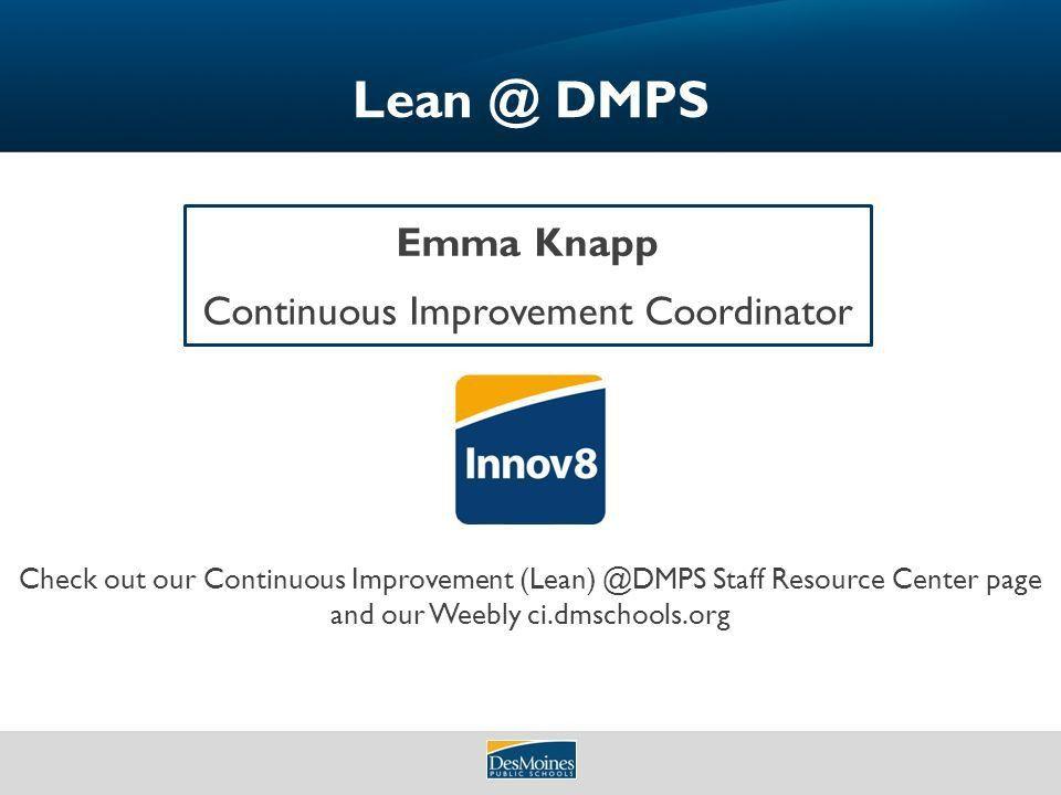 DMPS Emma Knapp Continuous Improvement Coordinator Check out our ...