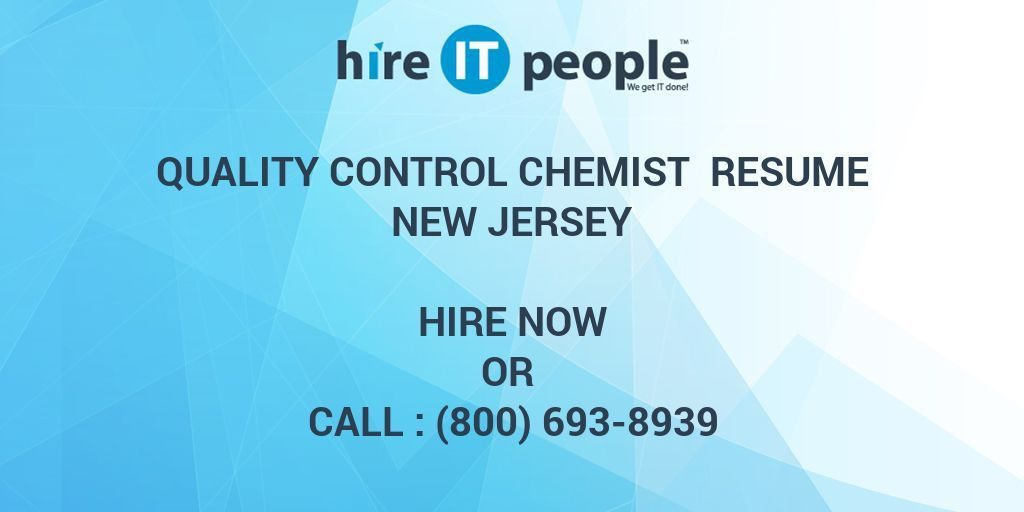 Quality Control Chemist Resume New Jersey - Hire IT People - We ...